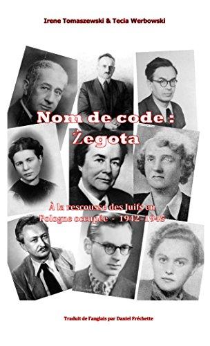 Nom de code : Zegota: À la rescousse des Juifs en Pologne occupée - 1942-1945 (French Edition)