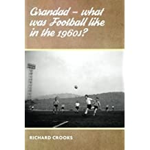 Grandad - What was Football like in the 1960s?
