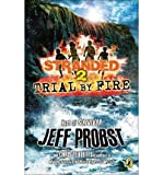 [ TRIAL BY FIRE: STRANDED BOOK TWO (STRANDED #2) ] Trial by Fire: Stranded Book Two (Stranded #2) By Probst, Jeff ( Author ) Jun-2013 [ Paperback ]