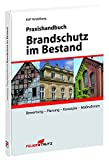 Praxishandbuch Brandschutz im Bestand: Bewertung - Planung - Konzepte - Maßnahmen