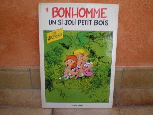 M BONHOMME UN SI JOLI PETIT BOIS Edit WASTERLAIN de 1983