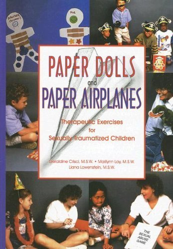 Paper Dolls and Paper Airplanes: Therapeutic Exercises for Sexually Traumatized Children by Geraldine Crisci, Marilynn Lay, Liana Lowenstein (1998) Paperback