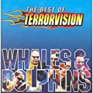Whales and Dolphins: The Very Best of Terrorvision (2001-09-24)