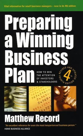 Preparing A Winning Business Plan: How to win the attention of investors and stakeholders by Matthew Record (2003-06-01) par Matthew Record