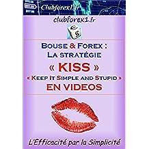 "Trading Bourse & Forex - La stratégie ""KISS"" (Clubforex1 t. 19) (French Edition)"