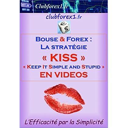 Trading Bourse & Forex - La stratégie 'KISS' (Clubforex1 t. 19)