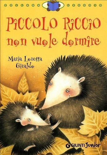 Piccolo Riccio non vuole dormire (Leggo io) di Giraldo, M. Loretta (2005) Tapa blanda