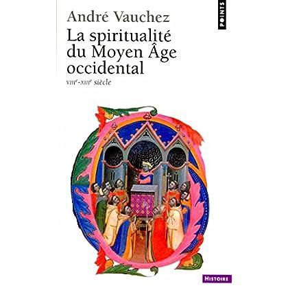 La Spiritualité du Moyen Age occidental (VIIIe-XIIIe siècle) (Points Histoire t. 184)