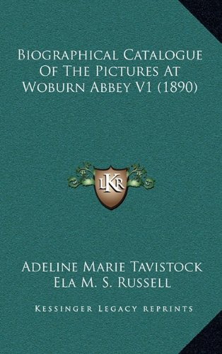 Biographical Catalogue of the Pictures at Woburn Abbey V1 (1890)