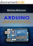 Arduino: Complete Beginners Guide For...