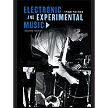 Electronic and Experimental Music: Foundations of New Music and New Listening (Media and Popularculture) by Thom Holmes (2002-07-07)