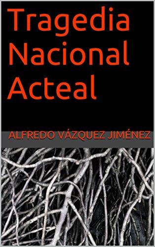 Tragedia Nacional Acteal por Alfredo Vázquez Jiménez