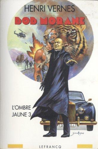 Intégrale Bob Morane, tome 6 : L'ombre jaune 3