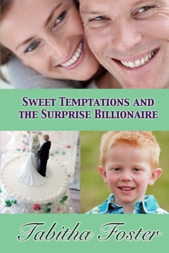 Sweet Temptations and the Surprise Billionaire