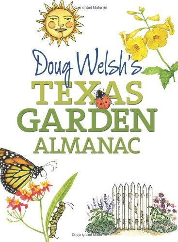 Doug Welsh's Texas Garden Almanac (Texas A&M AgriLife Research and Extension Service Series) by Welsh, Douglas F. (2011) Paperback