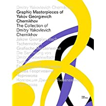 Graphic Masterpieces of Yakov Georgievich Chernikhov: The Collection of Dmitry Chernikhov