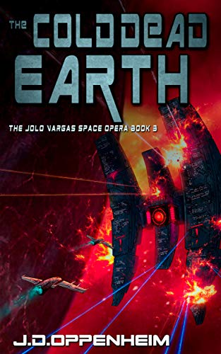 The Cold Dead Earth (The Jolo Vargas Space Opera Series Book 3) (English Edition)
