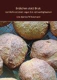 Brötchen statt Brot: von Rohkost über vegan bis vollwertig backen