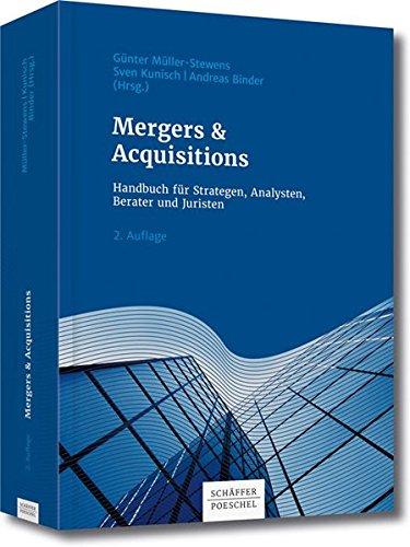 Mergers & Acquisitions: Handbuch für Strategen, Analysten, Berater und Juristen