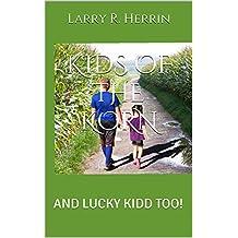 KIDS OF THE KORN: AND LUCKY KIDD TOO! (English Edition)