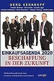Einkaufsagenda 2020: Beschaffung in der Zukunft - Wettbewerbsvorteile durch einen