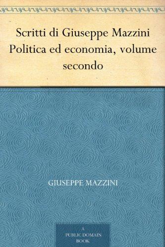 Scritti di Giuseppe Mazzini Politica ed economia, volume secondo (Italian Edition)