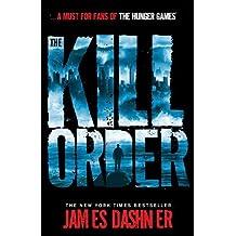 The Kill Order (Maze Runner Series) by Dashner, James (2013) Paperback