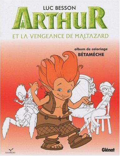 Arthur et la vengeance de Maltazard : Album de coloriage n° 3, Bétamèche