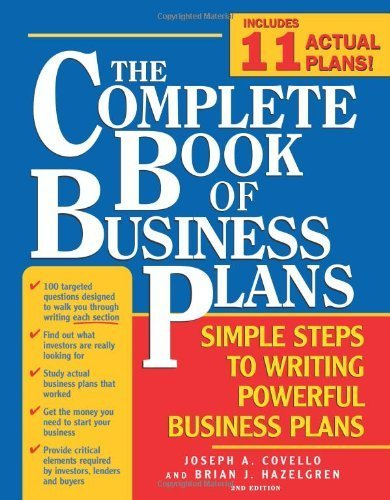 The Complete Book of Business Plans: Simple Steps to Writing Powerful Business Plans 2nd edition by Covello, Joseph, Hazelgren, Brian (2006) Paperback par Joseph, Hazelgren, Brian Covello