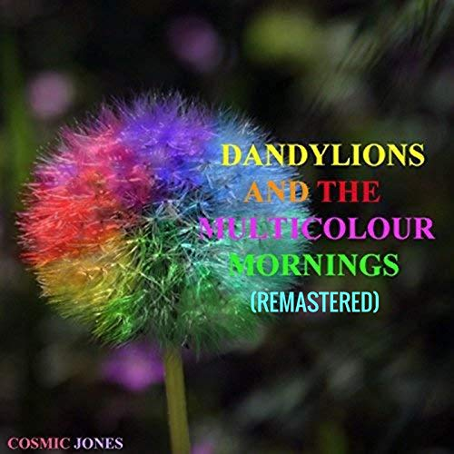 Dandylions and the Multicolour Mornings (Remastered) [Radio Edit]