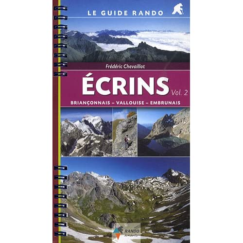 Ecrins : Volume 2, Briançonnais, Vallouise, Embrunais