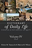 4: Dictionary of Daily Life in Biblical and Post-Biblical Antiquity: O - Z