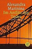 Im Antlitz des Todes: Anastasijas achter Fall<br /> Roman - Alexandra Marinina