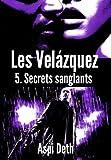 Les Velázquez - Secrets sanglants. (French Edition)