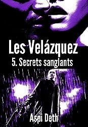Les Velázquez - Secrets sanglants.