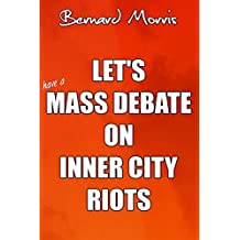 Let's Have A Mass Debate On Inner City Riots
