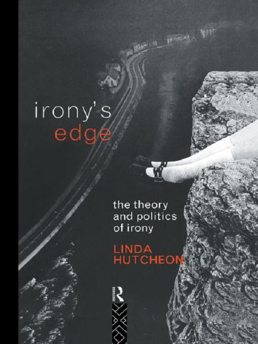 Irony's Edge: The Theory and Politics of Irony