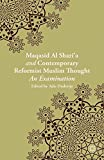 Maqasid al-Shari'a and Contemporary Reformist Muslim Thought: An Examination