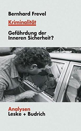 Kriminalität: Gefährdungen der Inneren Sicherheit? (Analysen, Band 66)