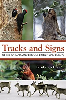 Tracks and Signs of the Animals and Birds of Britain and Europe von [Olsen, Lars-Henrik]