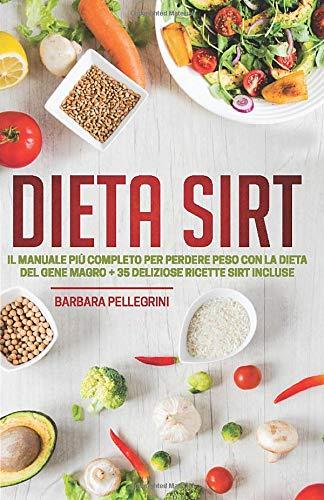 Dieta Sirt: Il Manuale più Completo per