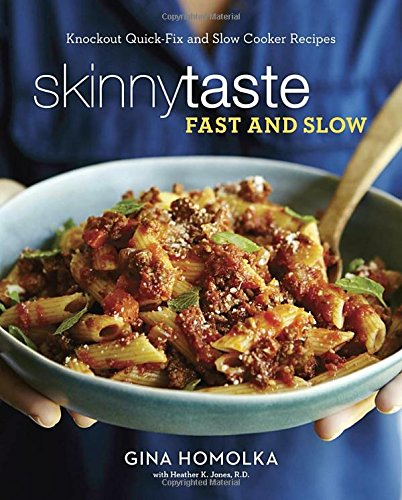 Skinnytaste Fast And Slow Knockout Quick Fix And Slow Cooker Recipes