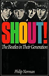 Shout!: The Beatles in Their Generation by Philip Norman (1997-07-02)