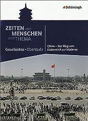 Zeiten und Menschen - Zum Thema: China - Der Weg vom Kaiserreich zur Moderne