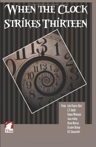 When the Clock Strikes Thirteen by Lois Cloarec Hart (2013-10-26)