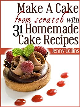 how to make a homemade cake from scratch