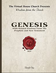 Wisdom From The Torah Book 1: Genesis: With Related Portions From the Prophets and New Testament: Volume 1