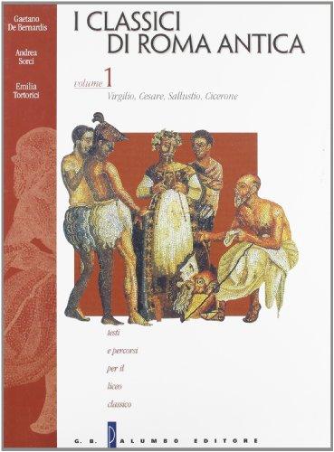 I Classici di Roma antica. Per il Liceo classico: 1