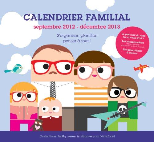 Calendrier familial 2012-2013, My name i...