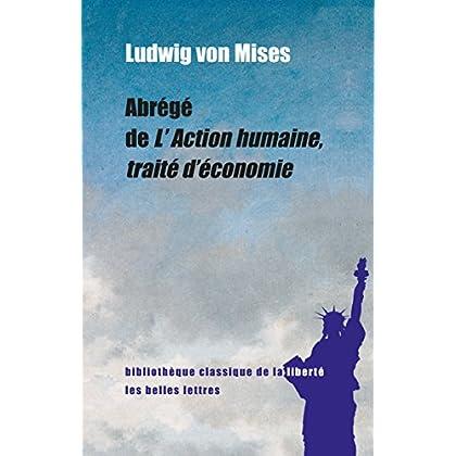 Abrégé de L'Action humaine, traité d'économie (Bibliothèque classique de la liberté t. 3)